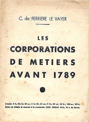 C E FERRIERE LE VAYER - LES CORPORATIONS DE METIERS AVANT 1789  ACTION FRANCAISE