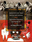 Repainting the Walls of Lunda: Information Colonialism and Angolan Art by Delinda Collier (Paperback, 2016)