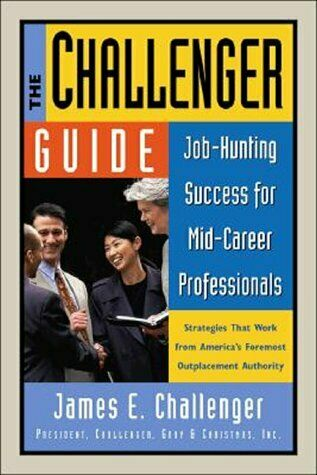 The Challenger Guide  Job-Hunting Success for Mid-Career Professional
