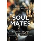 Soul Mates: Religion, Sex, Love, and Marriage Among African Americans and Latinos by Nicholas H. Wolfinger, W. Bradford Wilcox (Hardback, 2016)