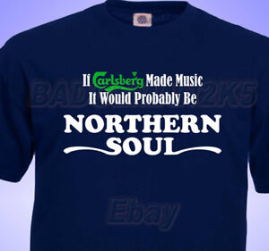 Northern-SOUL-If-Carlsberg-made-MUSIC-MENS-T-shirt-Small-to-3XL-Retro