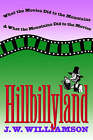 Hillbillyland: What the Movies Did to the Mountains and What the Mountains Did to the Movies by J. W. Williamson (Paperback, 1995)