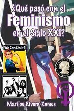 Que Paso con el Feminismo en el Siglo XXI? by Marilou Rivera-Ramos (2015,...