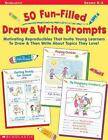 50 Fun-Filled Draw and Write Prompts : Motivating Reproducibles That Invite Young Learners to Draw by Alyse Sweeney (2000, Paperback)
