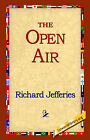 The Open Air by Richard Jefferies (Paperback / softback, 2004)