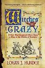 Witches be Crazy: A Tale That Happened Once Upon a Time in the Middle of Nowhere by Logan J. Hunder (Paperback, 2015)