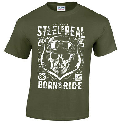 Steel is Real T-Shirt S-5XL Biker Tee 66 No Fear born to ride rider motor mens
