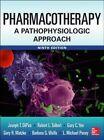 Pharmacotherapy a Pathophysiologic Approach by Joseph T. DiPiro, L. Michael Posey, Barbara G. Wells, Robert L. Talbert, Gary C Yee (Hardback, 2014)
