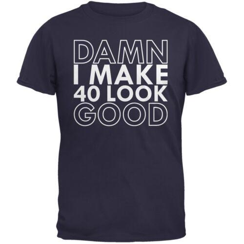 Damn I Make 40 Look Good Navy Adult T-Shirt