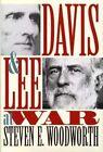 Davis and Lee at War by Steven E. Woodworth (Hardback, 1995)