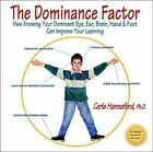 The Dominance Factor How Knowing Your Dominant Eye Ear Brain Hand Foot Can