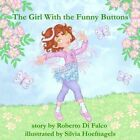 The Girl with the Funny Buttons by Roberto Di Falco (Paperback / softback, 2013)
