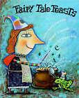 Fairy Tale Feasts: A Literacy Cookbook by Jane Yolen, Heidi E. Y. Stemple (Hardback, 2006)