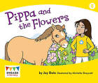 Pippa and the Flowers by Jay Dale (Paperback, 2012)