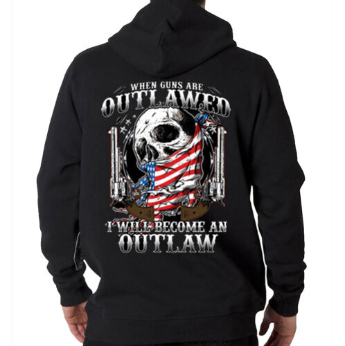 I Will Become An Outlaw 2nd Amendment Gun Rights Skull Hooded Sweatshirt Hoodie
