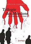 Trilogie des Mordens von Ulrich W. Gaertner (2013, Taschenbuch)