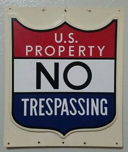 Vintage-U-S-PROPERTY-NO-TRESPASSING-Sign-Military-Base-Gov-039-t-Installation-3D