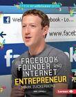 Facebook Founder and Internet Entrepreneur Mark Zuckerberg by Kari Cornell (Hardback, 2016)