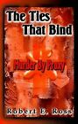The Ties That Bind: Murder by Proxy by Robert E. Ross (Paperback, 2000)