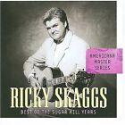 Americana Master Series: The Best of Ricky Skaggs by Ricky Skaggs (CD, Jul-2008, Sugar Hill)