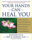 Your Hands Can Heal You: Pranic Healing Energy Remedies to Boost Vitality and Speed Recovery from Common Health Problems by Master Stephen Co, M D Eric B Robins (Paperback / softback)