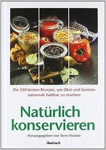 Ohne-Konservierungsmittel-Natuerlich-konservieren-Gesund-aus-dem-eigenen-Garten