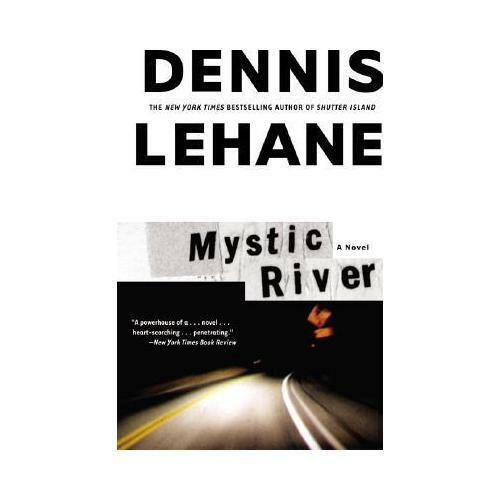 Mystic River by Dennis Lehane (author)