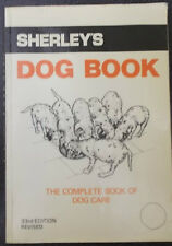 SHERLEY'S DOG BOOK OF DOG CARE 33rd Edit Revised 1980
