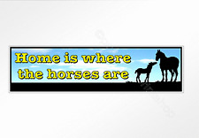 Horse car bumper sticker home is where the horses are 220 x 60 mm vinyl decal