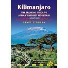 Kilimanjaro: Also Includes Mount Meru & Guides to Arusha, Moshi, Marangu, Nairobi & Dar Es Salaam by Henry Stedman (Paperback, 2014)