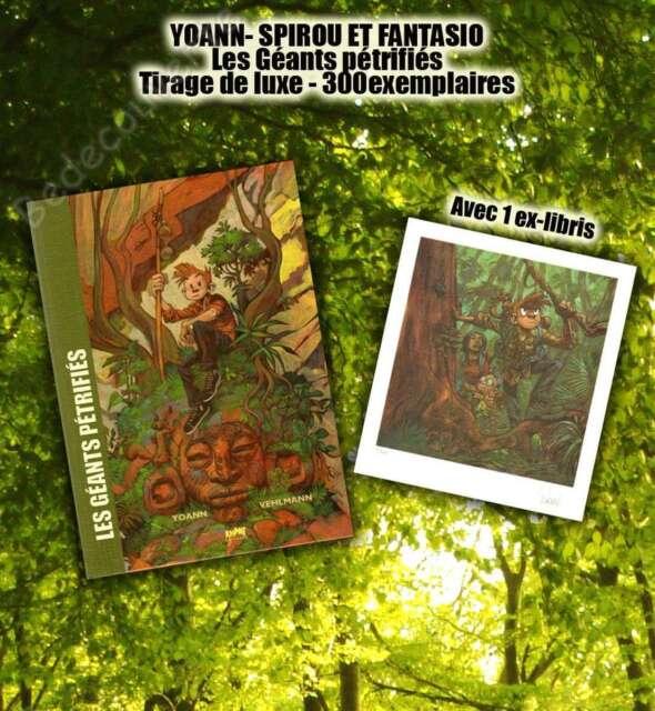 Tirage de Luxe YOANN Spirou Les Géants Pétrifiés 300ex-signé + ex-libris