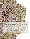 The Amazing Qur'an by Dr Gary Miller - Xkp (Paperback / softback, 2015)