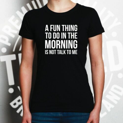 Novelty Womens TShirt A Fun Thing To Do Is Not Talk To Me Rude Mean Joke Gift