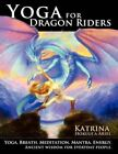 Yoga for Dragon Riders by Katrina Hokule Ariel Paperback Book English