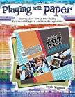 Playing with Paper: Innovative Ideas for Using Patterned Papers in Your Scrapbooks by Angelia Wigginton (Paperback, 2009)