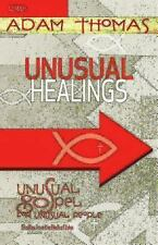 Unusual Healings Leader Guide: Unusual Gospel for Unusual People - Studies from