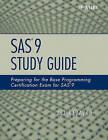 SAS 9 Study Guide: Preparing for the Base Programming Certification Exam for SAS 9 by Ali Hezaveh (Paperback, 2007)