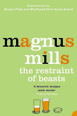"""""""AS NEW"""" Mills, Magnus, The Restraint of Beasts, Book"""