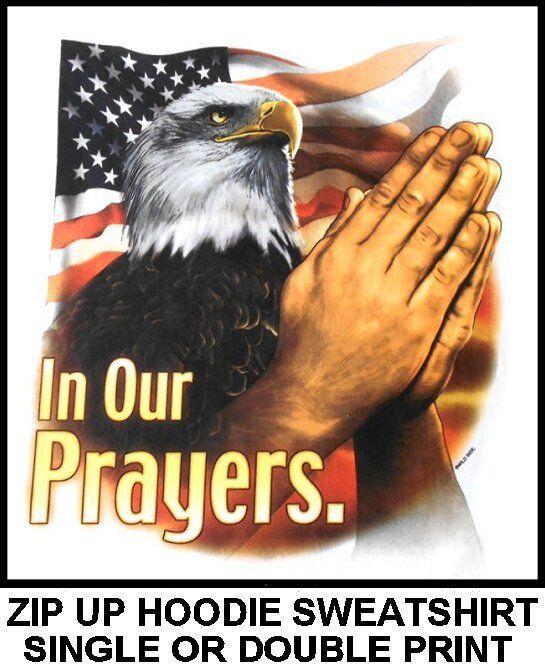AMERICAN PRIDE UNITED STATES GOD IN OUR PRAYERS EAGLE FLAG ZIP HOODIE SWEATSHIRT