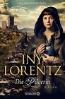 Die Pilgerin von Iny Lorentz (2013, Taschenbuch)