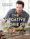 The Negative Calorie Diet: Lose Up to 10 Pounds in 10 Days with 10 All You Can Eat Foods by Rocco DiSpirito (Hardback, 2016)