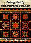 Foldy Rolly Patchwork Pzzazz: Tactiletwiddling for All by Jennie Rayment (Paperback, 2011)