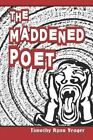The Maddened Poet 9781424160662 by Timothy Ryan Yeager Paperback