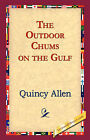 The Outdoor Chums on the Gulf by Quincy Allen (Paperback / softback, 2006)