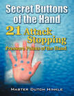 Secret Buttons of the Hand: -21- Attack Stopping Pressure Points of the Hand by Master Dutch Hinkle (Paperback / softback, 2009)