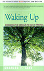 Waking Up: Overcoming the Obstacles to Human Potential by Charles T Tart (Paperback / softback, 2001)