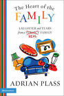 The Heart of the Family: Laughter and Tears from a Real Family by Adrian Plass (Paperback, 2004)