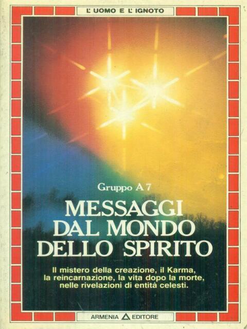 MESSAGGI DAL MONDO DELLO SPIRITO  AA.VV. ARMENIA 1986 L'UOMO E L'IGNOTO