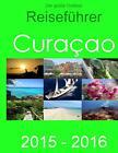 Der große Outdoor - Reiseführer Curacao von Elke Verheugen und Christopher Böhm (2014, Taschenbuch)