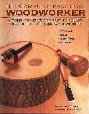 The Complete Practical Woodworker by Stephen Corbett (Hardback, 2001)